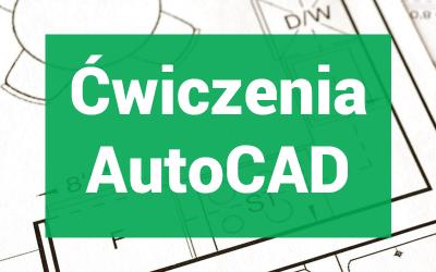 Ćwiczenia z AutoCAD