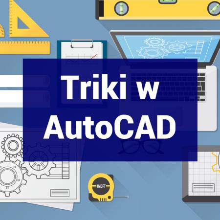 Triki i sztuczki w AutoCAD